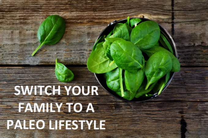 10 Tips to Switch your Family to a Paleo Lifestyle (Without the Drama!)