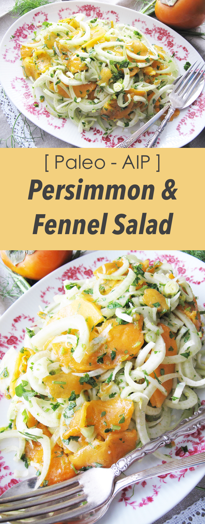 AIP / Paleo Persimmon and Fennel Salad - Fall Recipe for the Holidays
