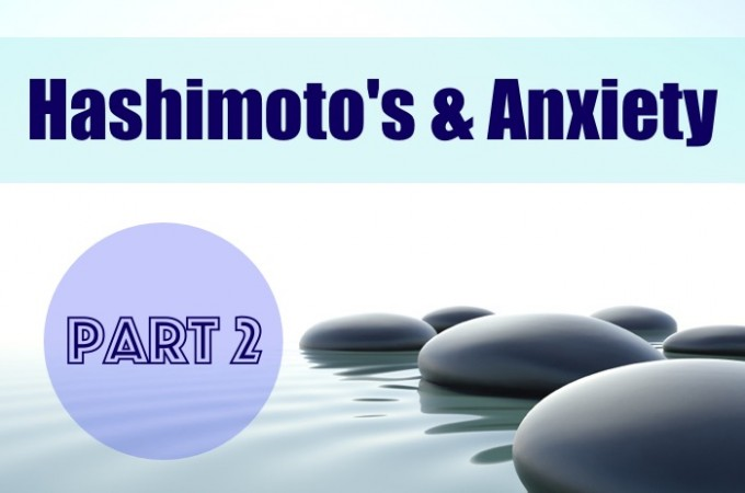 Hashimoto's and Anxiety – Part 2