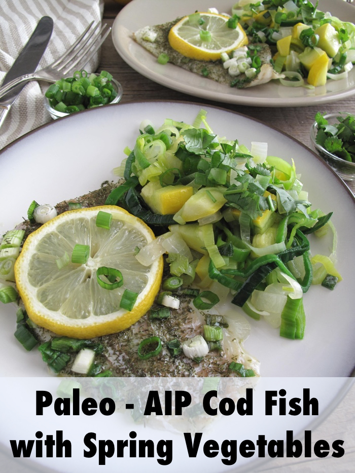 AIP / Paleo Oven Baked Cod Fish with Spring Vegetables