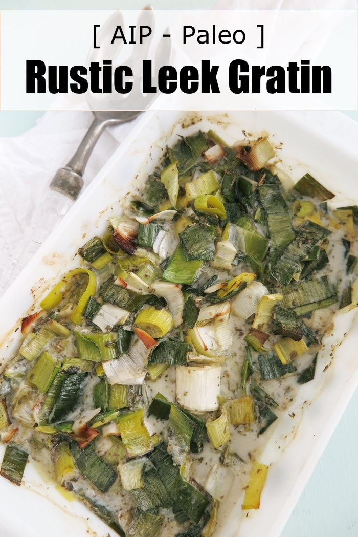 Rustic Leek Gratin (AIP - Paleo) - A Squirrel in the Kitchen
