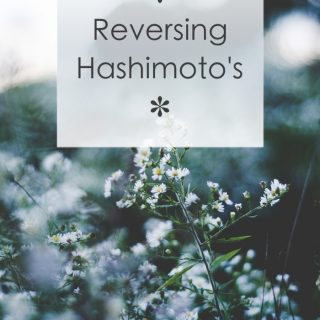 Reversing Hashimoto's - The Story of my Recovery