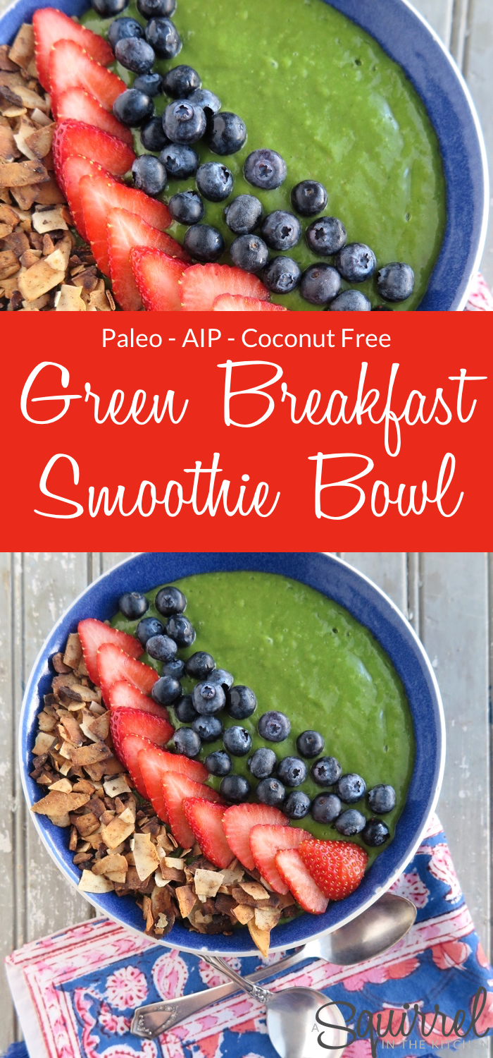 Energizing Green Breakfast Smoothie Bowl [ Paleo - AIP - Coconut-Free ]