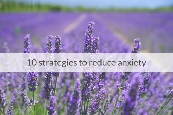 10 Strategies to Reduce Stress and Anxiety Naturally