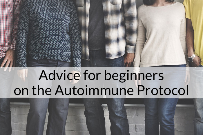 Advices for Beginners on the Autoimmune Protocol (AIP)