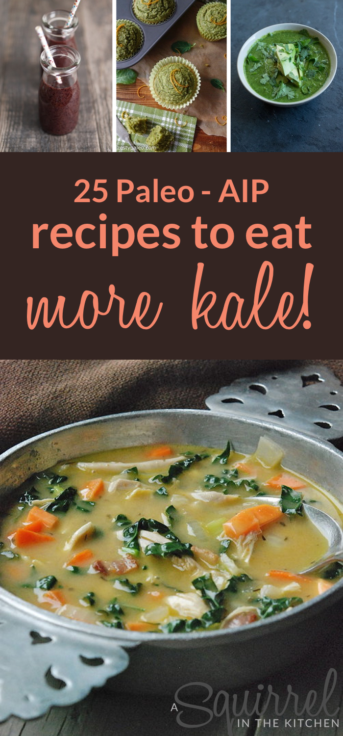 25 AIP Recipes to Eat More Kale!