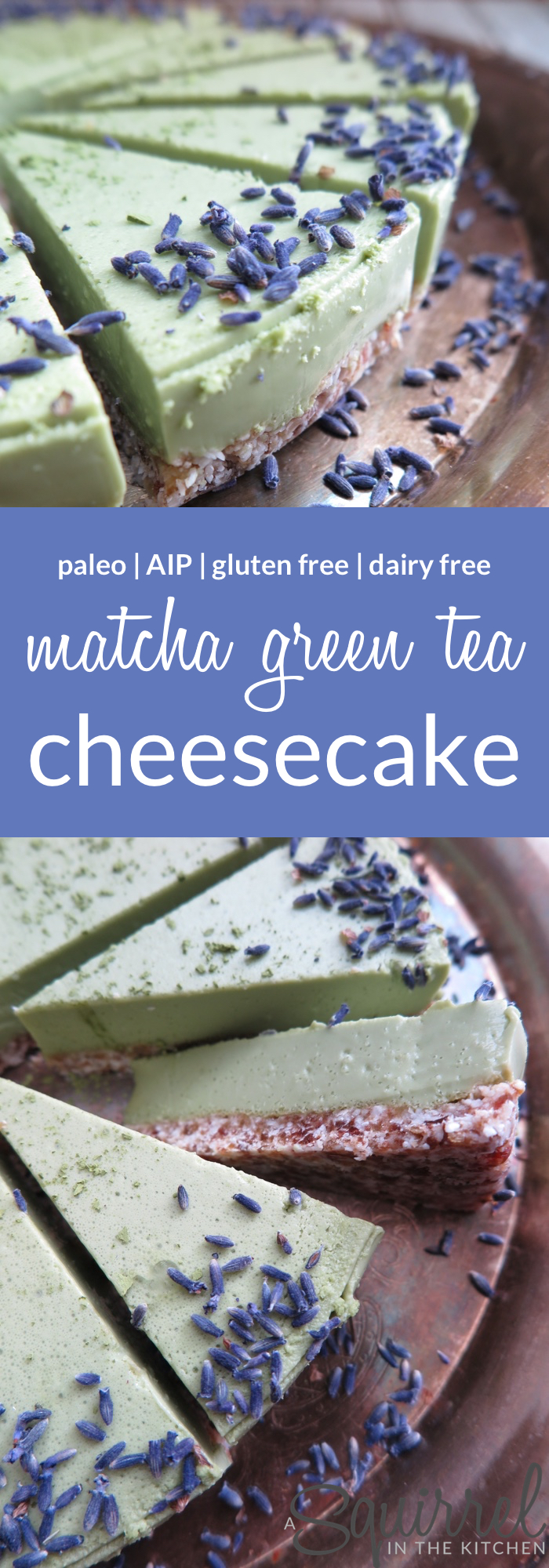 No-Bake Matcha Green Tea Cheesecake [Dairy Free-Gluten Free-Paleo-AIP]